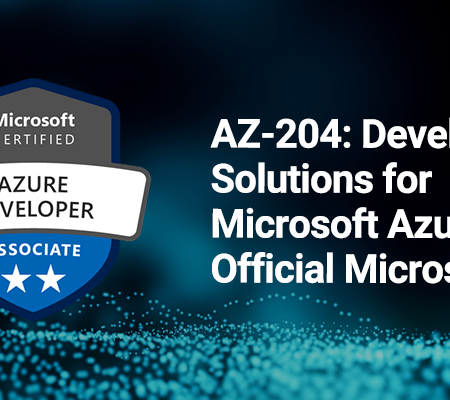 AZ-204: Developing Solutions for Microsoft Azure – Official Microsoft course